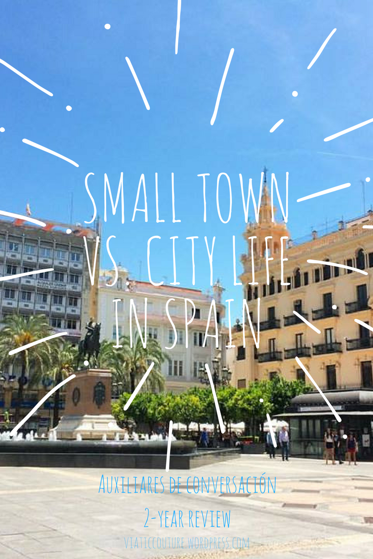 Small town vs city life in Spain - Auxiliares de Conversacion 2 year review