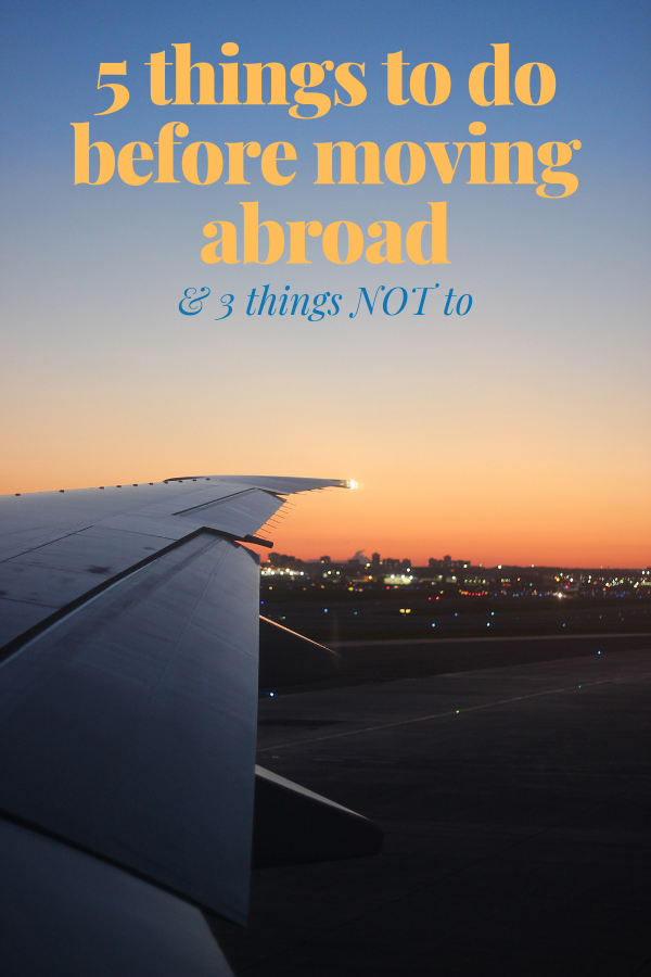 Things to do before moving abroad -expat tips